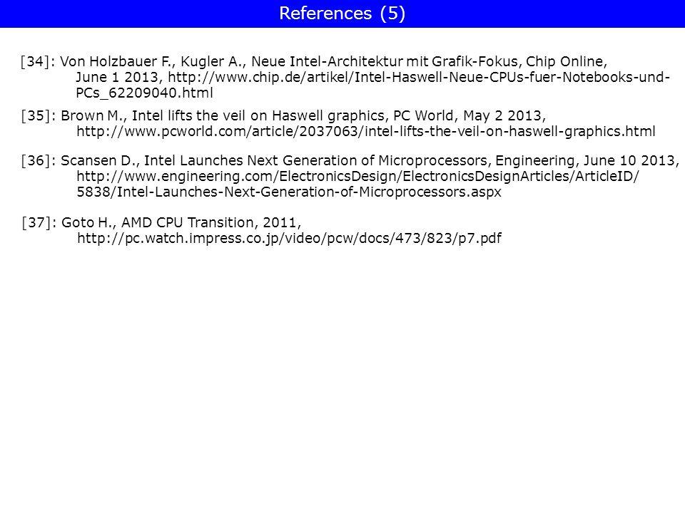 References (5) [34]: Von Holzbauer F., Kugler A., Neue Intel-Architektur mit Grafik-Fokus, Chip Online,